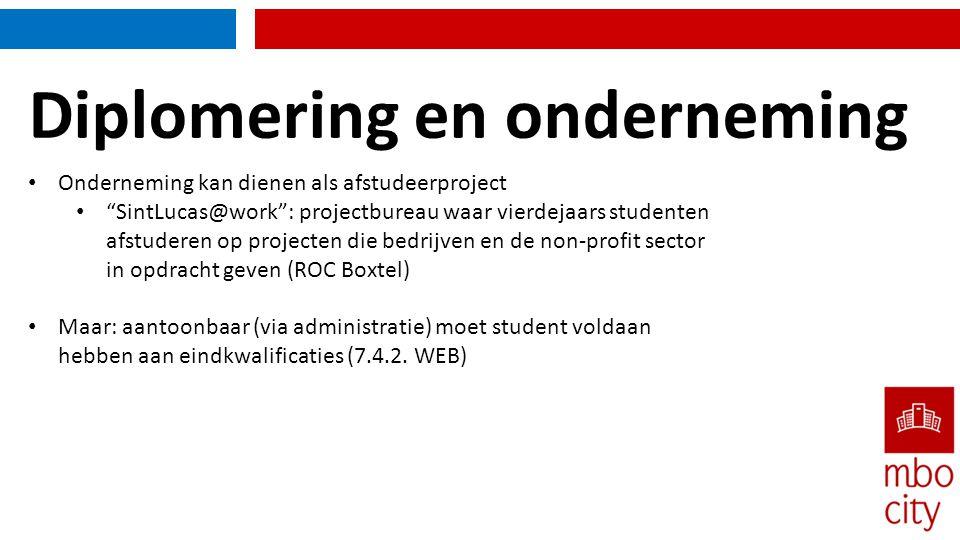 """Diplomering en onderneming • Onderneming kan dienen als afstudeerproject • """"SintLucas@work"""": projectbureau waar vierdejaars studenten afstuderen op pr"""