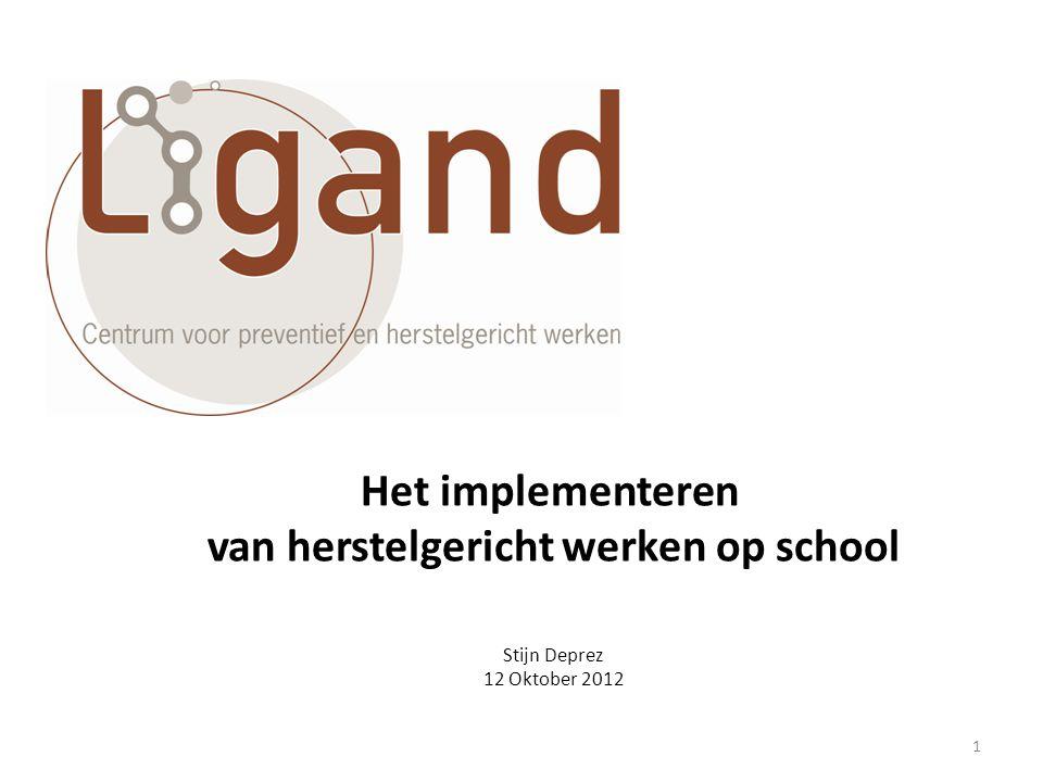 Het implementeren van herstelgericht werken op school Stijn Deprez 12 Oktober 2012 1