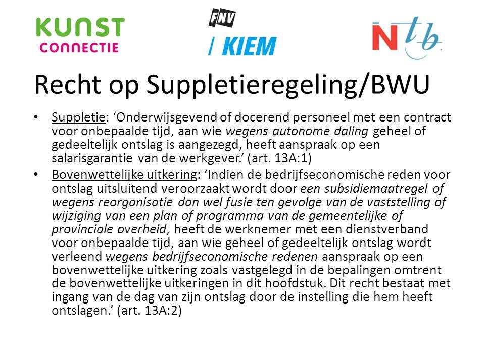 Recht op Suppletieregeling/BWU • Suppletie: 'Onderwijsgevend of docerend personeel met een contract voor onbepaalde tijd, aan wie wegens autonome dali