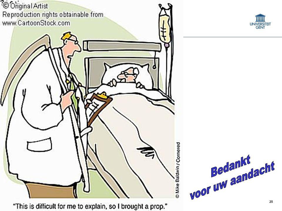 28 © 2008 Universitair Ziekenhuis Gent