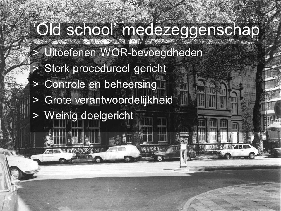 OR Spring Steven van Slageren 10 april 2013 'Old school' medezeggenschap >Uitoefenen WOR-bevoegdheden >Sterk procedureel gericht >Controle en beheersi