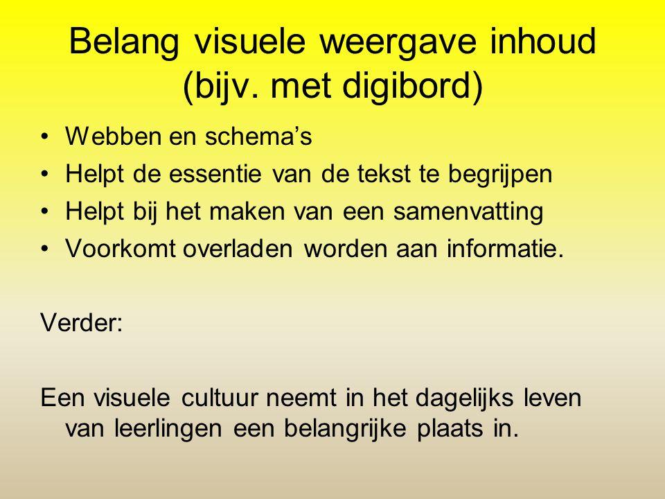 Belang visuele weergave inhoud (bijv. met digibord) •Webben en schema's •Helpt de essentie van de tekst te begrijpen •Helpt bij het maken van een same