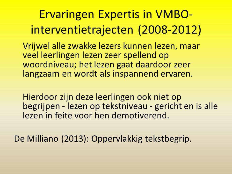 Ervaringen Expertis in VMBO- interventietrajecten (2008-2012) Vrijwel alle zwakke lezers kunnen lezen, maar veel leerlingen lezen zeer spellend op woo