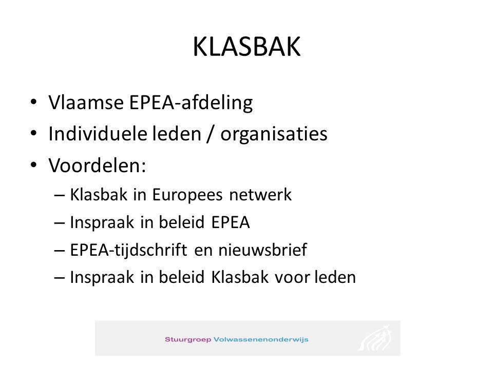 KLASBAK • Vlaamse EPEA-afdeling • Individuele leden / organisaties • Voordelen: – Klasbak in Europees netwerk – Inspraak in beleid EPEA – EPEA-tijdschrift en nieuwsbrief – Inspraak in beleid Klasbak voor leden
