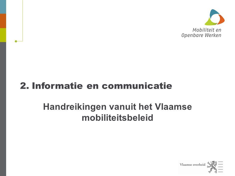 2.Informatie en communicatie Handreikingen vanuit het Vlaamse mobiliteitsbeleid
