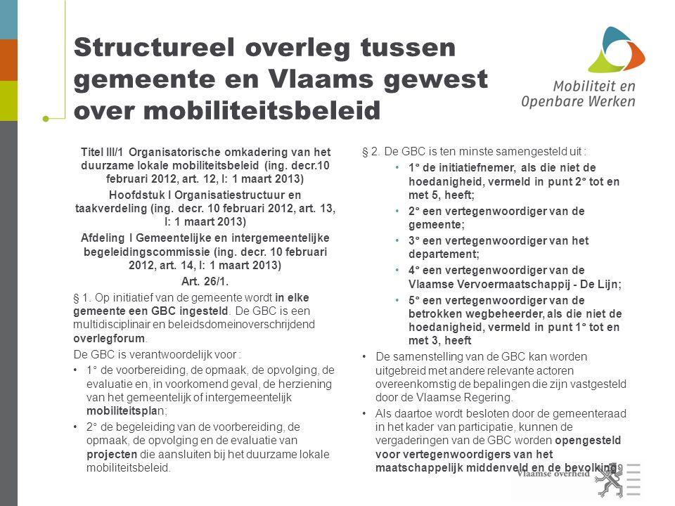 Structureel overleg tussen gemeente en Vlaams gewest over mobiliteitsbeleid Titel III/1 Organisatorische omkadering van het duurzame lokale mobiliteitsbeleid (ing.