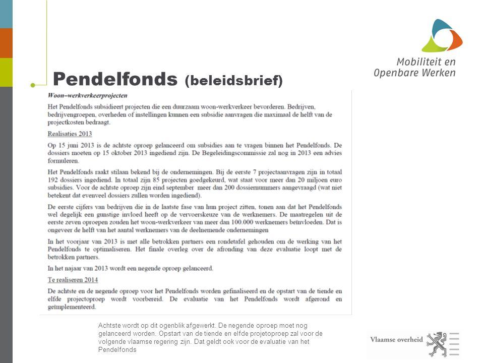 Pendelfonds (beleidsbrief) Achtste wordt op dit ogenblik afgewerkt.