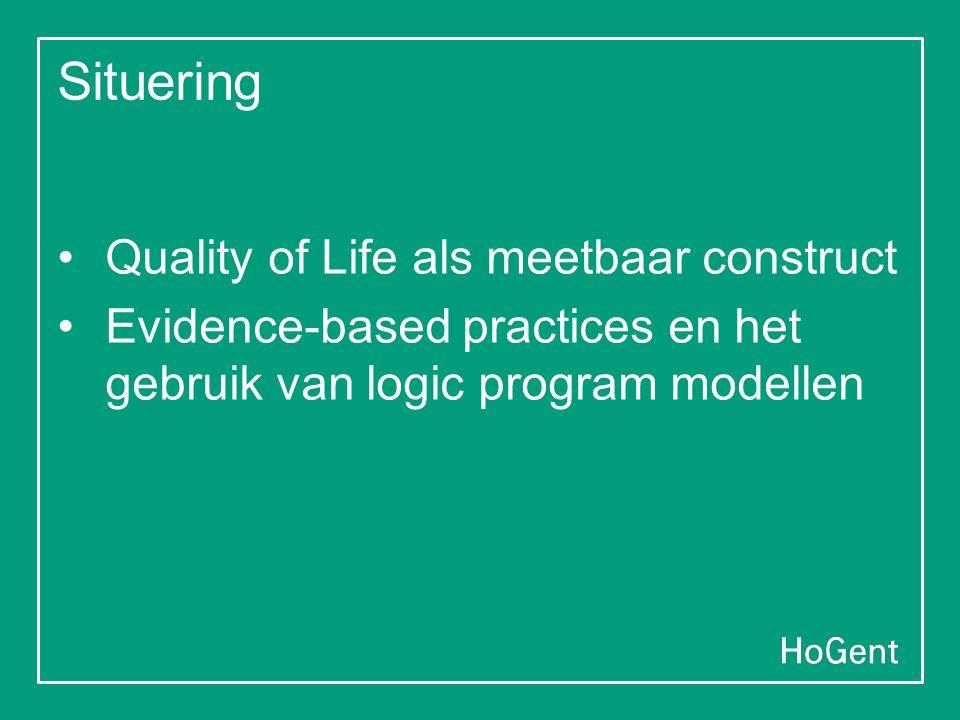 Situering •Quality of Life als meetbaar construct •Evidence-based practices en het gebruik van logic program modellen