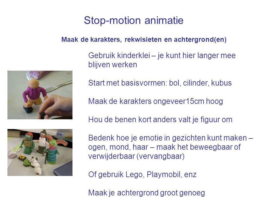 Maak de karakters, rekwisieten en achtergrond(en) Stop-motion animatie Gebruik kinderklei – je kunt hier langer mee blijven werken Start met basisvorm