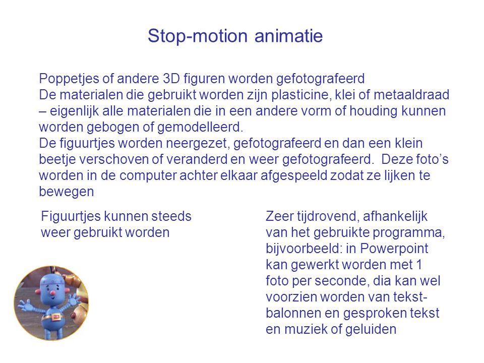 Stop-motion animatie Poppetjes of andere 3D figuren worden gefotografeerd De materialen die gebruikt worden zijn plasticine, klei of metaaldraad – eig