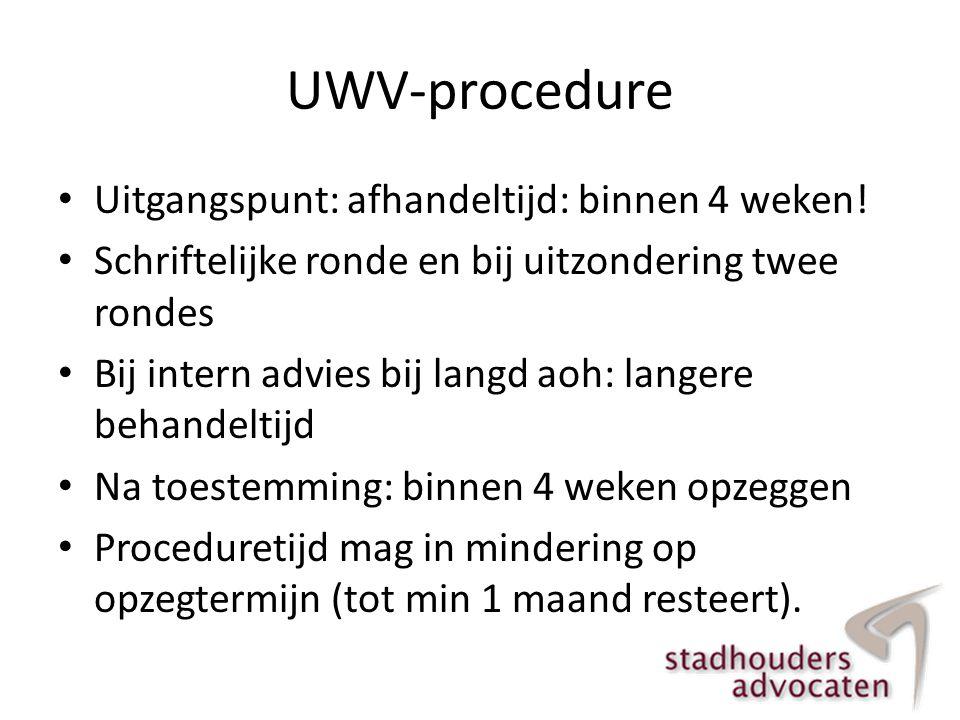 UWV-procedure • Uitgangspunt: afhandeltijd: binnen 4 weken! • Schriftelijke ronde en bij uitzondering twee rondes • Bij intern advies bij langd aoh: l