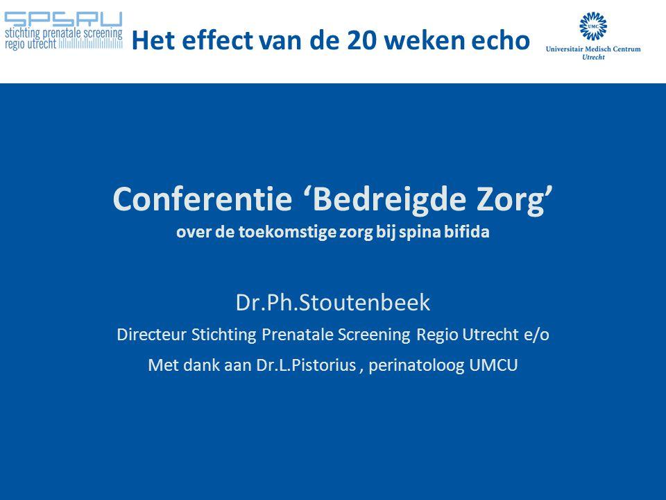 Conferentie 'Bedreigde Zorg' over de toekomstige zorg bij spina bifida Dr.Ph.Stoutenbeek Directeur Stichting Prenatale Screening Regio Utrecht e/o Met