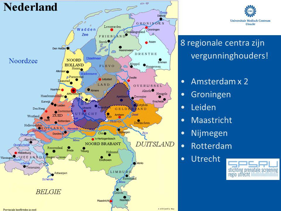 8 regionale centra zijn vergunninghouders! •Amsterdam x 2 •Groningen •Leiden •Maastricht •Nijmegen •Rotterdam •Utrecht