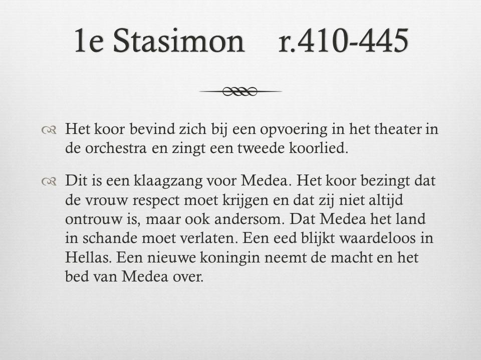 1e Stasimon r.410-4451e Stasimon r.410-445  Het koor bevind zich bij een opvoering in het theater in de orchestra en zingt een tweede koorlied.  Dit