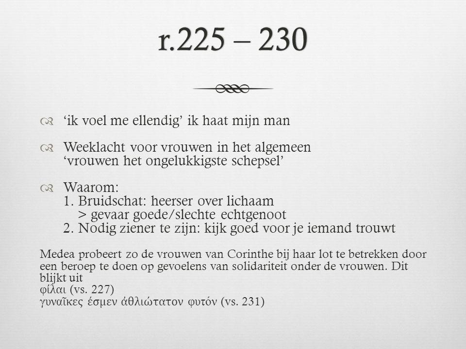 r.246  Je hebt geluk als de man niet met tegenzin met je samenleeft > anders nodig te sterven