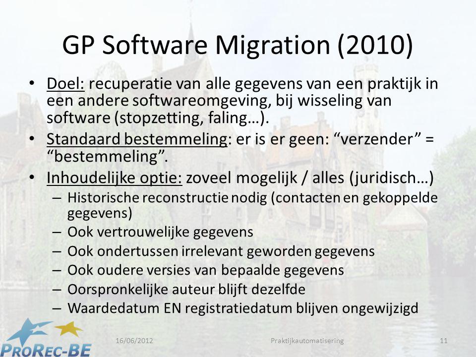 GP Software Migration (2010) • Doel: recuperatie van alle gegevens van een praktijk in een andere softwareomgeving, bij wisseling van software (stopzetting, faling…).