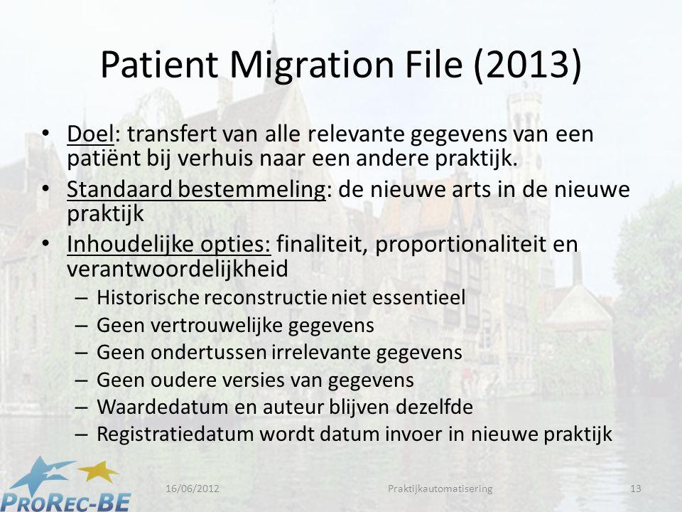 Patient Migration File (2013) • Doel: transfert van alle relevante gegevens van een patiënt bij verhuis naar een andere praktijk.