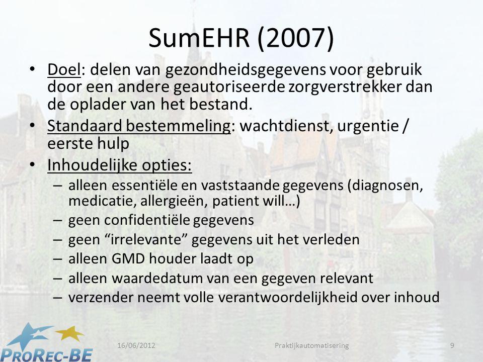 SumEHR (2007) • Doel: delen van gezondheidsgegevens voor gebruik door een andere geautoriseerde zorgverstrekker dan de oplader van het bestand.