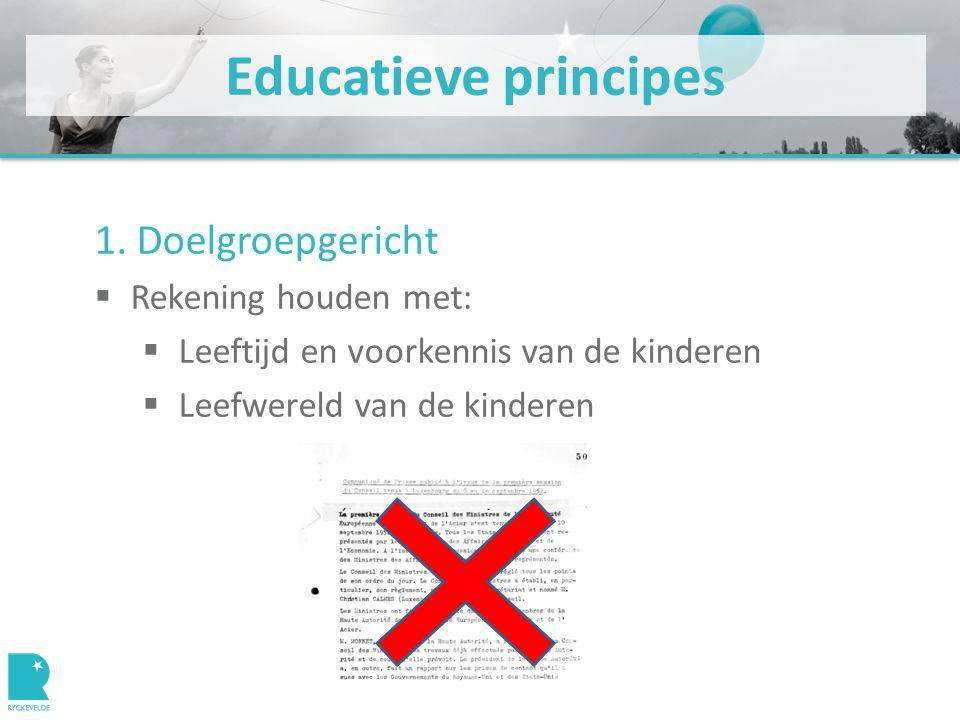 Educatieve principes 3.Verlaag de drempel  Hoe.  Gebruik een 'teaser'  Een quiz: bv.