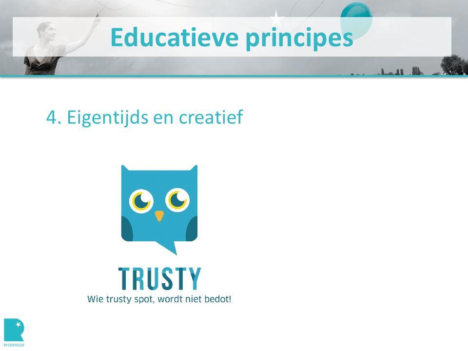 Educatieve principes 4. Eigentijds en creatief