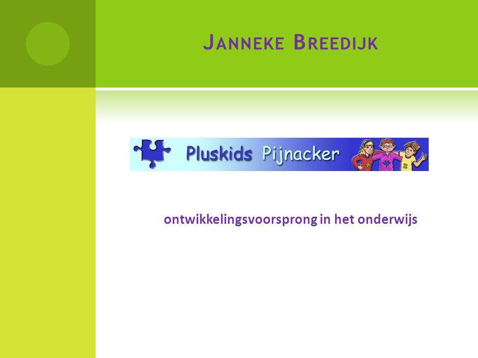 J ANNEKE B REEDIJK ontwikkelingsvoorsprong in het onderwijs