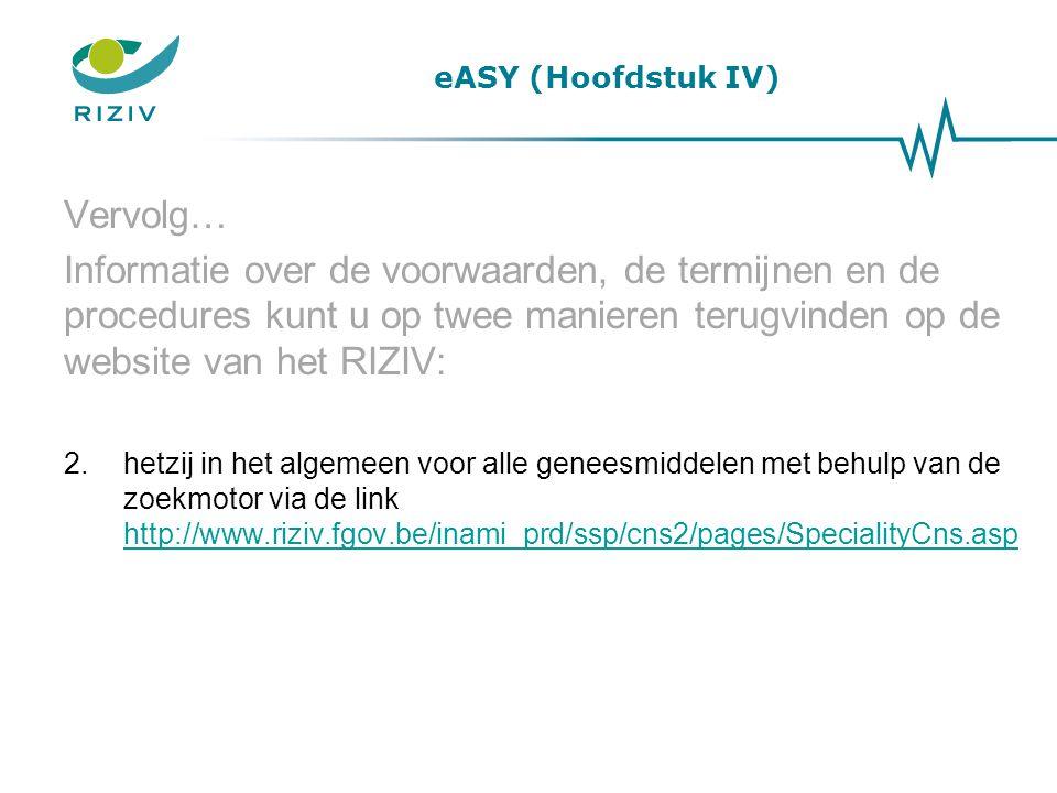 Vervolg… Informatie over de voorwaarden, de termijnen en de procedures kunt u op twee manieren terugvinden op de website van het RIZIV: 2.hetzij in he
