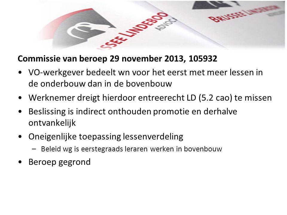 Commissie van beroep 29 november 2013, 105932 • •VO-werkgever bedeelt wn voor het eerst met meer lessen in de onderbouw dan in de bovenbouw • •Werknem