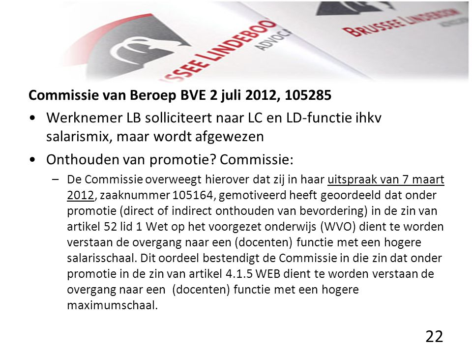 Commissie van Beroep BVE 2 juli 2012, 105285 • •Werknemer LB solliciteert naar LC en LD-functie ihkv salarismix, maar wordt afgewezen • •Onthouden van