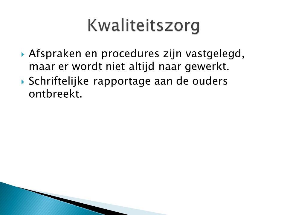  Afspraken en procedures zijn vastgelegd, maar er wordt niet altijd naar gewerkt.