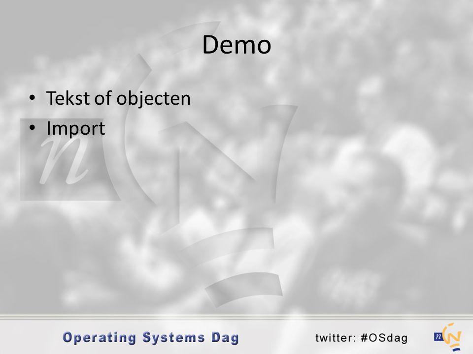 Demo • Tekst of objecten • Import