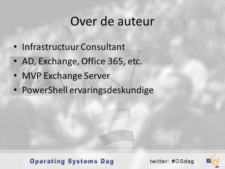 Over de auteur • Infrastructuur Consultant • AD, Exchange, Office 365, etc. • MVP Exchange Server • PowerShell ervaringsdeskundige