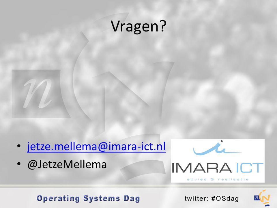 Vragen? • jetze.mellema@imara-ict.nl jetze.mellema@imara-ict.nl • @JetzeMellema