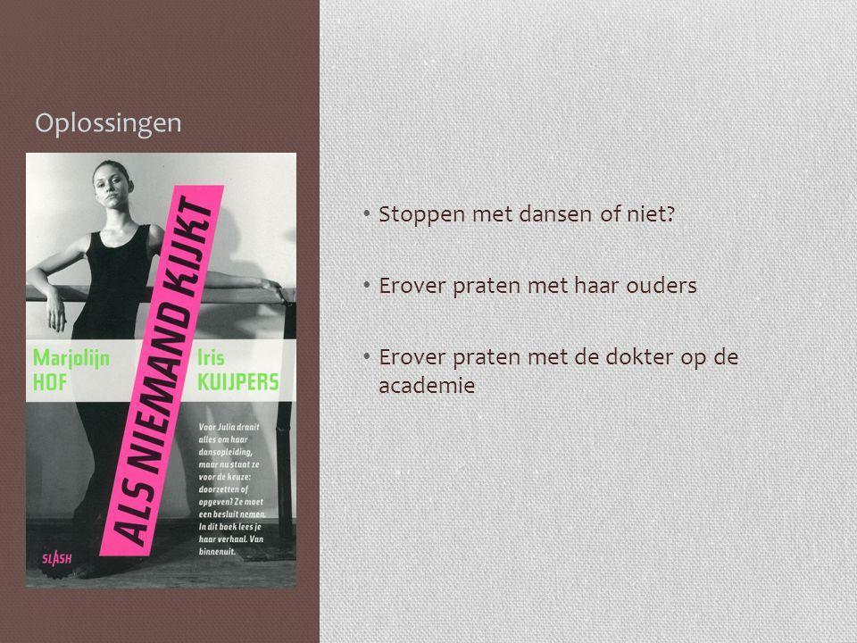 Oplossingen • Stoppen met dansen of niet.