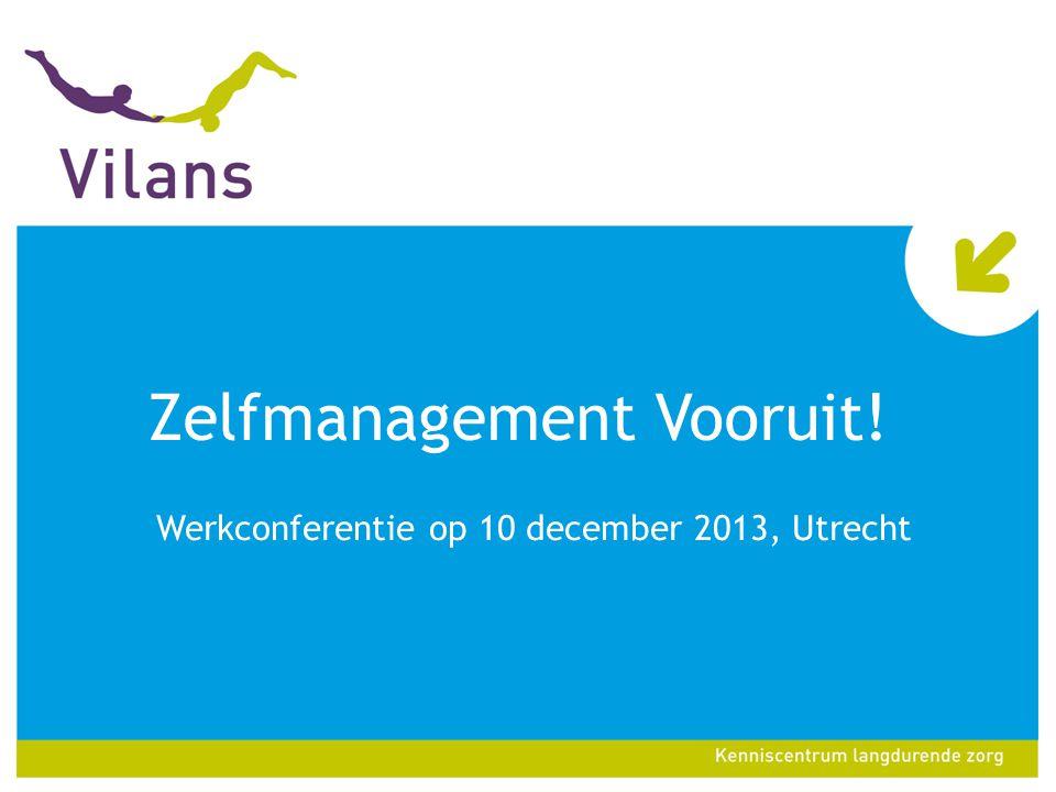 Zelfmanagement Vooruit! Werkconferentie op 10 december 2013, Utrecht