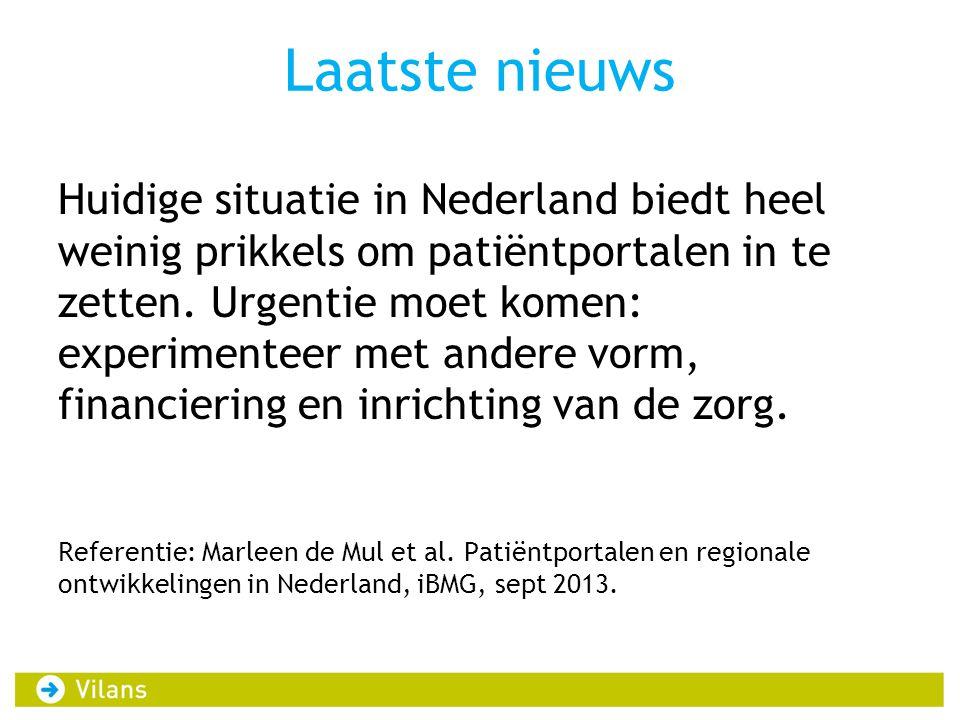 Laatste nieuws Huidige situatie in Nederland biedt heel weinig prikkels om patiëntportalen in te zetten. Urgentie moet komen: experimenteer met andere