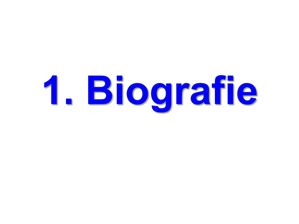 1. Biografie