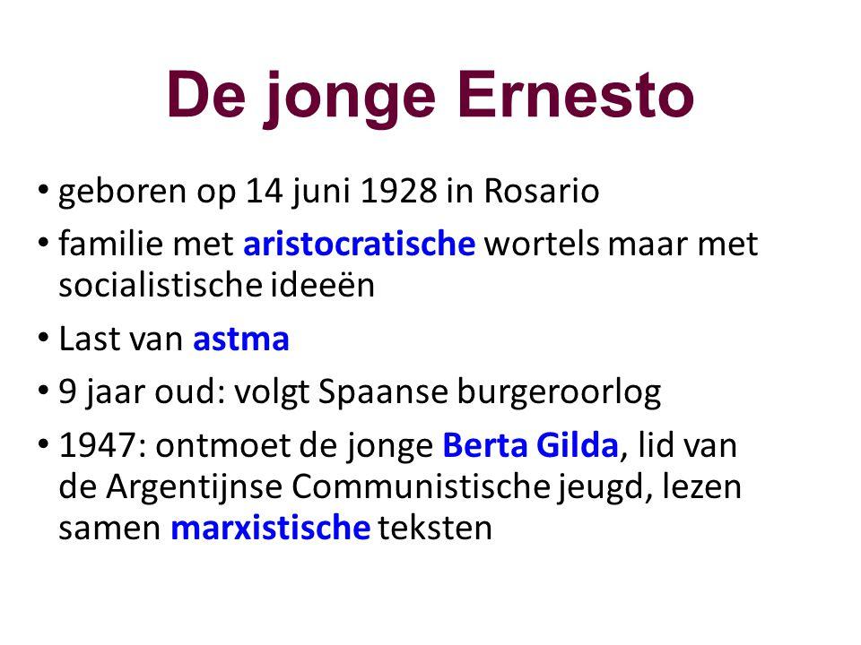 De jonge Ernesto • geboren op 14 juni 1928 in Rosario • familie met aristocratische wortels maar met socialistische ideeën • Last van astma • 9 jaar o