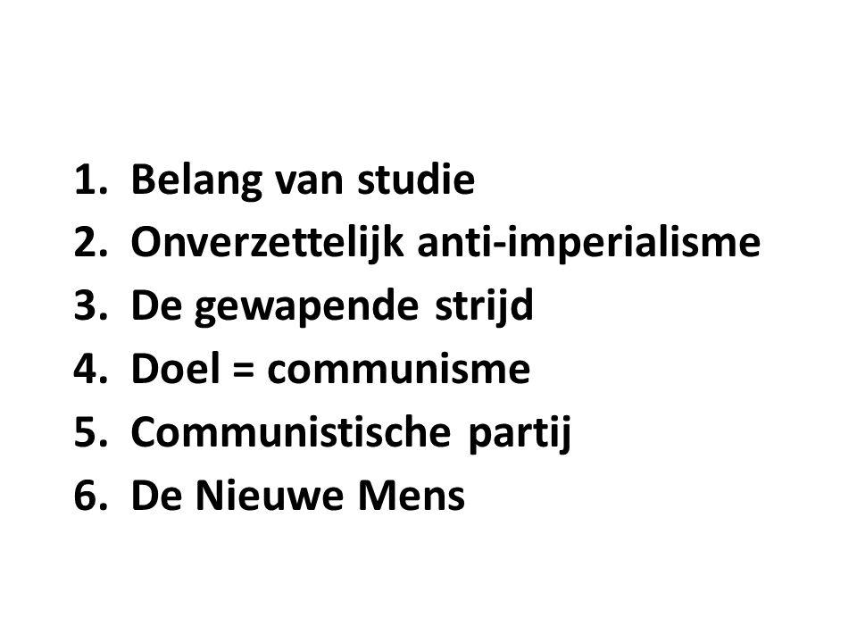 1.Belang van studie 2.Onverzettelijk anti-imperialisme 3.De gewapende strijd 4.Doel = communisme 5.Communistische partij 6.De Nieuwe Mens