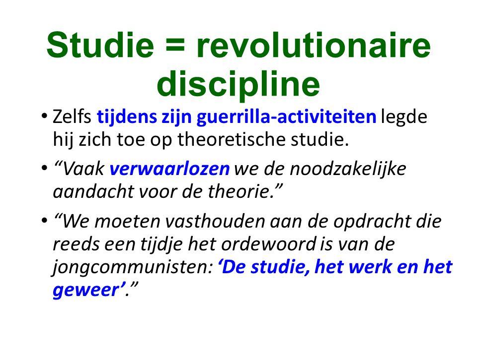 """Studie = revolutionaire discipline • Zelfs tijdens zijn guerrilla-activiteiten legde hij zich toe op theoretische studie. • """"Vaak verwaarlozen we de n"""