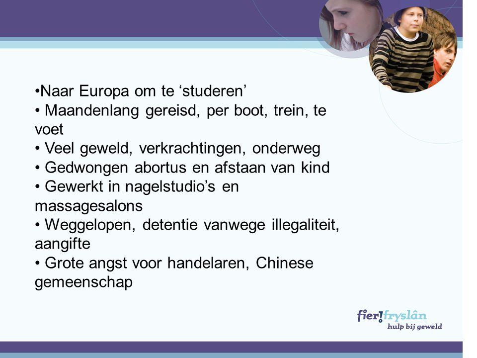 •Naar Europa om te 'studeren' • Maandenlang gereisd, per boot, trein, te voet • Veel geweld, verkrachtingen, onderweg • Gedwongen abortus en afstaan v