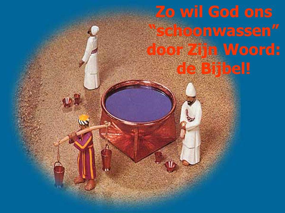 """Zo wil God ons """"schoonwassen"""" door Zijn Woord: de Bijbel!"""