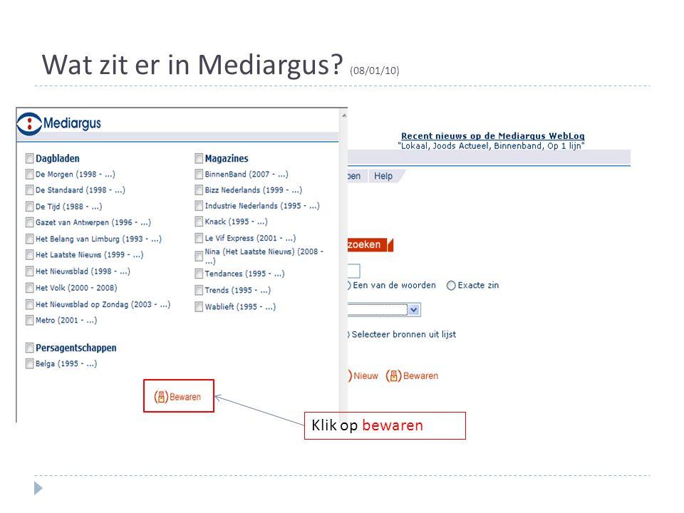 Wat zit er in Mediargus? (08/01/10) Klik op bewaren
