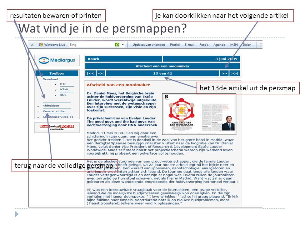 Wat vind je in de persmappen? het 13de artikel uit de persmap je kan doorklikken naar het volgende artikel terug naar de volledige persmap resultaten