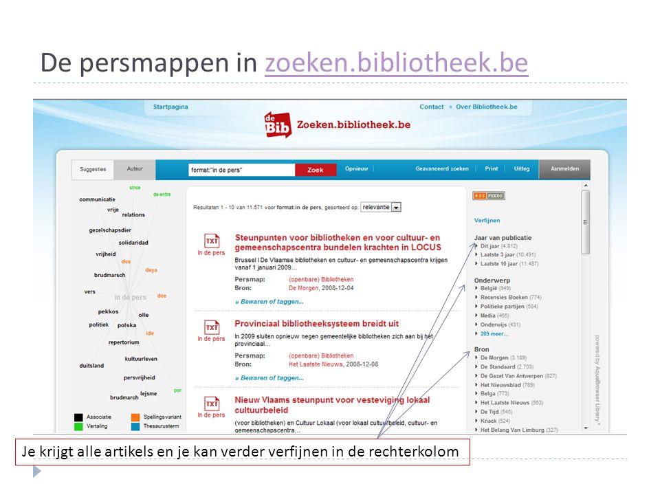 De persmappen in zoeken.bibliotheek.bezoeken.bibliotheek.be Je krijgt alle artikels en je kan verder verfijnen in de rechterkolom