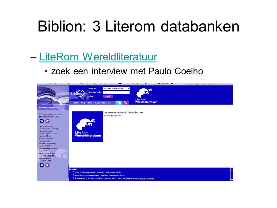 Biblion: 3 Literom databanken –LiteRom WereldliteratuurLiteRom Wereldliteratuur •zoek een interview met Paulo Coelho