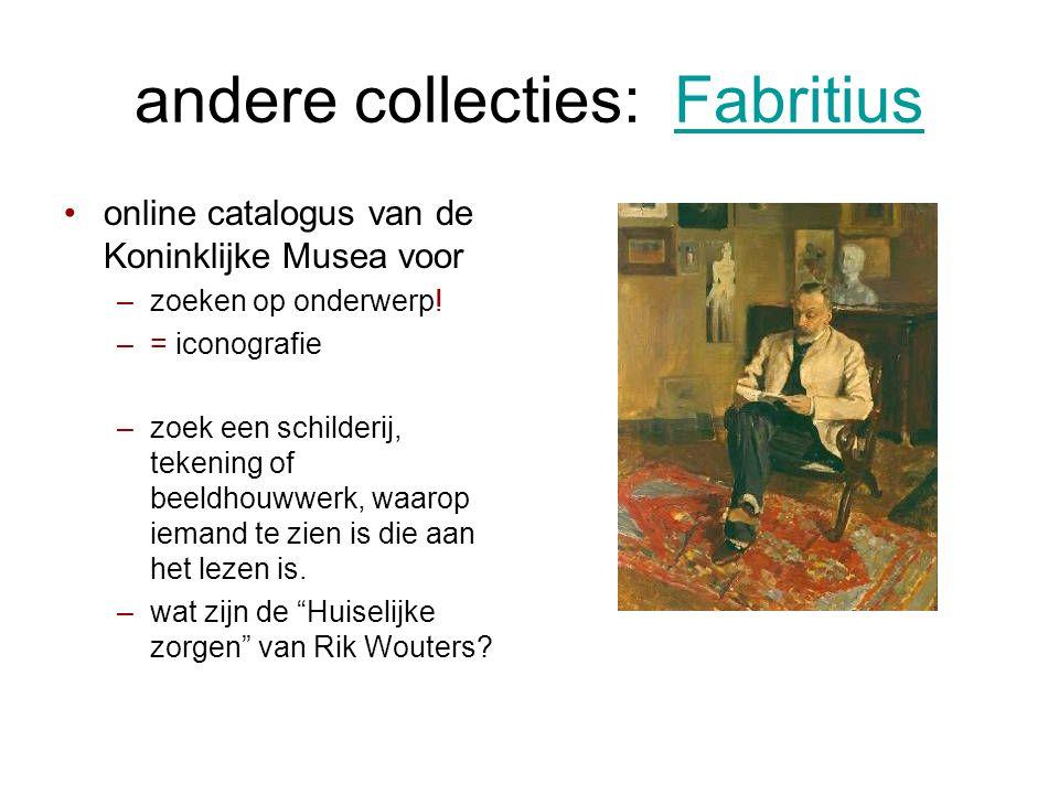 andere collecties: FabritiusFabritius •online catalogus van de Koninklijke Musea voor –zoeken op onderwerp.