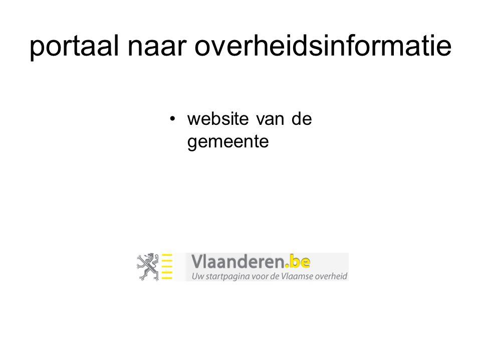 portaal naar overheidsinformatie •website van de gemeente