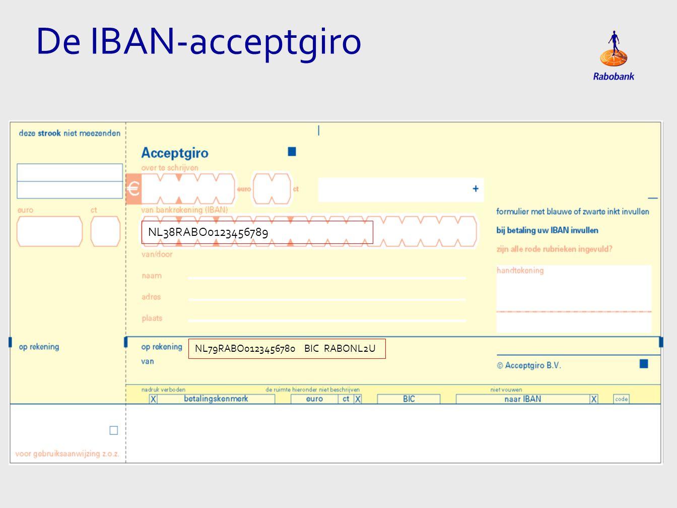 NL38RABO0123456789 NL79RABO0123456780 BIC RABONL2U De IBAN-acceptgiro