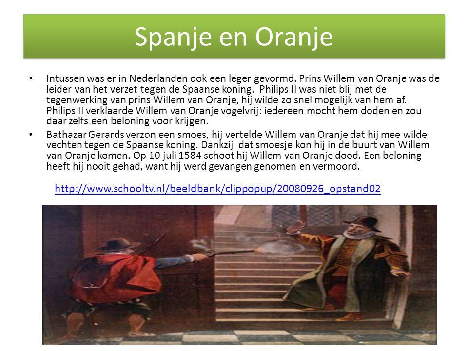 Spanje en Oranje • Intussen was er in Nederlanden ook een leger gevormd.