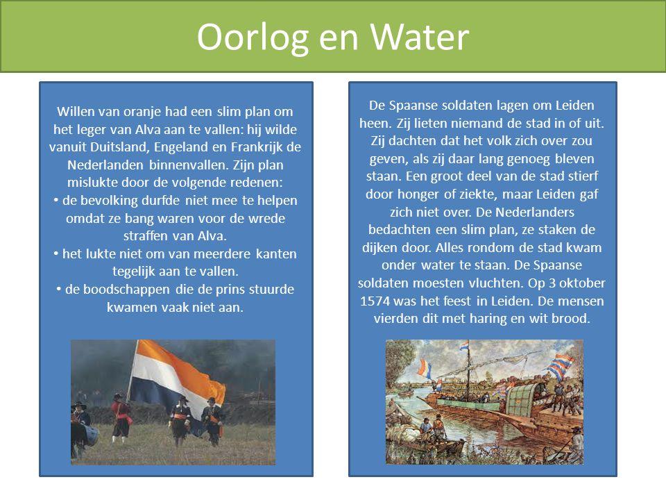 Oorlog en water De watergeuzen hielpen het volk vanuit zee.